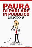 Scarica Libro Paura di Parlare in Pubblico METODO 4S c I Facili da Leggere Vol 1 (PDF,EPUB,MOBI) Online Italiano Gratis