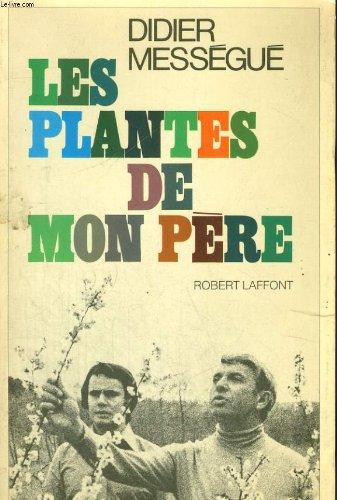 Les plantes de mon père par Messegue Didier