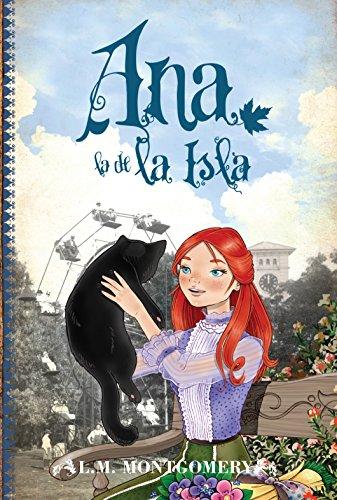 Ana, la de la Isla (3) (Clásicos juveniles) por Lucy Maud Montgomery