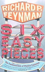 Six Easy Pieces: Fundamentals of Physics Explained (Penguin Press Science) by Richard P Feynman (1998-09-24)