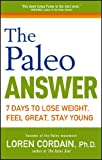 The Paleo Answer: 7 Days to Lose Weight, Feel Great, Stay Young (English Edition)