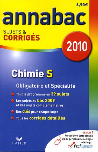 Chimie S Enseignement obligatoire et de spécialité : Sujets et corrigés 2010