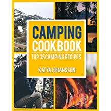 Camping Cookbook: Top 35 Camping Recipes (English Edition)