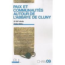 Paix et communautés autour de l'abbaye de Cluny (Xe-XVe siècle)