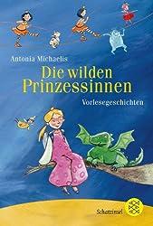 Die wilden Prinzessinnen: Vorlesegeschichten (Schatzinsel TB)