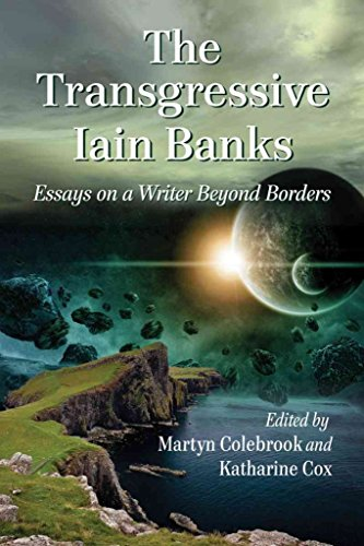 [The Transgressive Iain Banks: Essays on a Writer Beyond Borders] (By: Martyn Colebrook) [published: July, 2013]