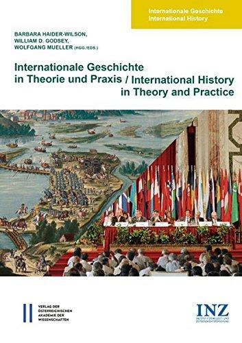 Internationale Geschichte in Theorie und Praxis/International History in Theory and Practice (Internationale Geschichte International History, Band 4)