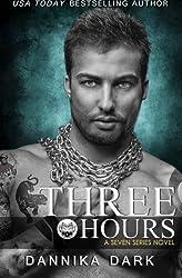 Three Hours (Seven Series Book 5) by Dannika Dark (2015-04-03)