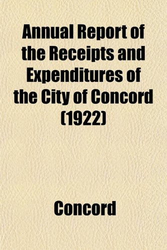 Annual Report of the Receipts and Expenditures of the City of Concord (1922)