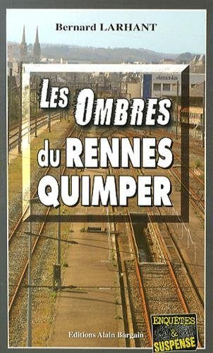 Les Ombres du Rennes-Quimper par Bernard Larhant