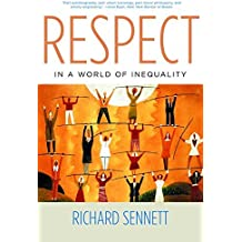 Respect in a World of Inequality by Richard Sennett (2004-01-17)