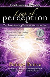 Leap of Perception: The Transforming Power of Your Attention by Penney Peirce (2016-10-11)