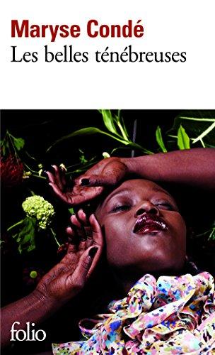 Les belles ténébreuses par Maryse Condé