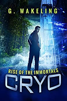 CRYO: Rise of the Immortals by [Wakeling, Geoffrey]