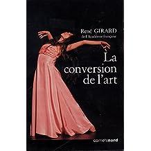 La conversion de l'art : Avec un DVD Le sens de l'histoire (1DVD)