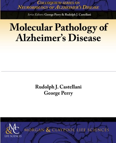 Molecular Pathology of Alzheimer's Disease (Colloquium Series on Neurobiology of Alzheimer's Disease)