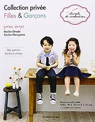 Collection privée filles & garçons : Des patrons faciles à utiliser, Patrons en taille réelle tailles : 90 à 130 cm (3 à 10 ans) - 3 modèle pour mamans