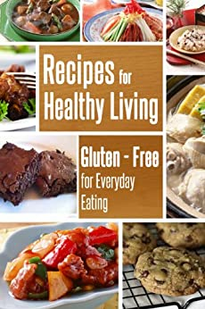 As Seen on Food Network; Gluten-Free Recipes (Gluten-Free For Everyday Eating Book 2) (English Edition) von [Watkins (Healthy Recipes), Andre]