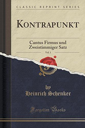 Kontrapunkt, Vol. 1: Cantus Firmus und Zweistimmiger Satz (Classic Reprint)