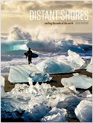Distant Shores, Surfing the ends of the earth
