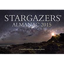 Stargazers' Almanac 2015: A Monthly Guide to the Stars and Planets