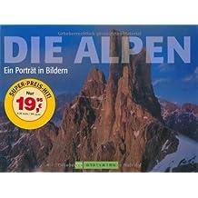 Die Alpen: Ein Porträt in Bildern