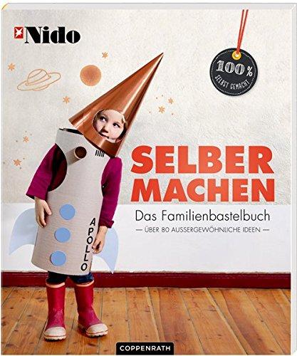 Selber machen: Das Familienbastelbuch (100% selbst gemacht) (Wir Zeitschriften Machen)