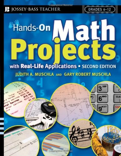 Hands-On Math Projects with Real-Life Applications (J-B Ed: Hands on)