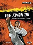 Tae Kwon Do: Korean Foot and Fist Com...