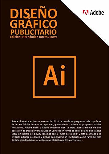 Adobe Illustrator desde CERO - 2da Edición: Aprende Adobe Illustrator desde CERO por Jimmy José Hernández Torres