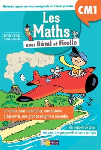 Les Maths CM1 avec Rémi et Ficelle par Francine Martineau