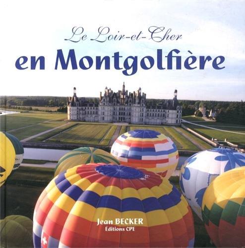 Le Loir et Cher en montgolfiere