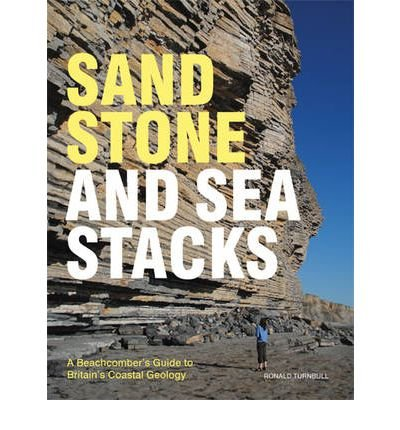-sandstone-and-sea-stacks-a-beachcombers-guide-to-britains-coastal-geology-by-turnbull-ronaldauthorh
