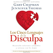 Los Cinco Lenguajes de la Disculpa: Desarrolle Relaciones Saludables y Exitosas Con los Demas = The Five Languages of Apology