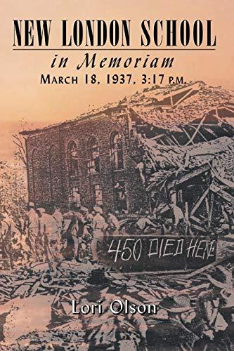 New London School: In Memoriam, March 18, 1937, 3:17 P.M.