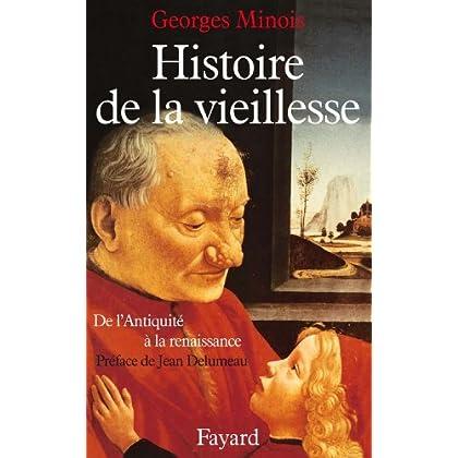 Histoire de la vieillesse en Occident : De l'Antiquité à la Renaissance (Nouvelles Etudes Historiques)