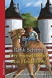 Der Kameltreiber von Heidelberg: Geschichten für Kinder jeden Alters (Reihe Hanser) - Rafik Schami