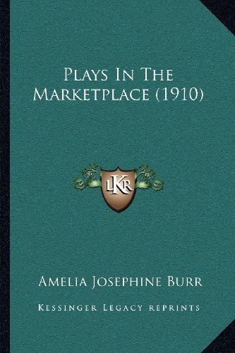 Plays in the Marketplace (1910)