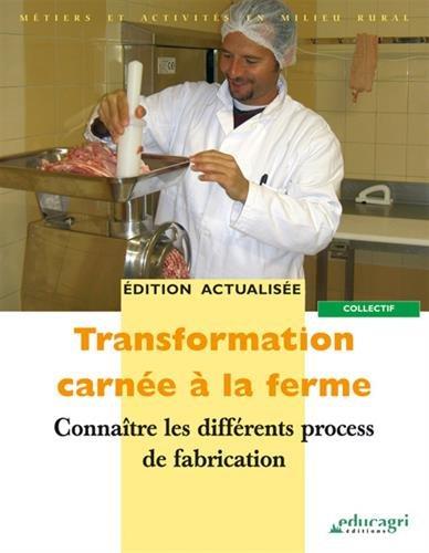 Transformation carnée à la ferme : Connaître les différents process de fabrication