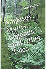 Anglesey: Myths, Legends and Other Tales. Paperback