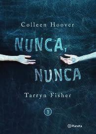 Nunca, nunca  par Colleen Hoover