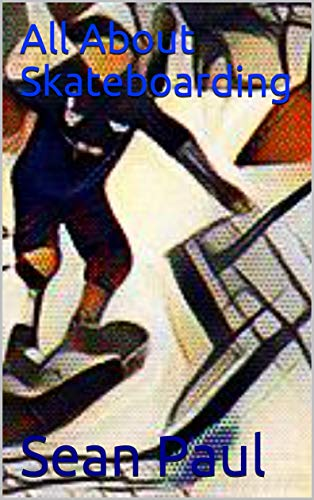 All About Skateboarding (English Edition)