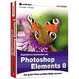 Das große Buch: Digitalfotos bearbeiten mit Photoshop Elements 8
