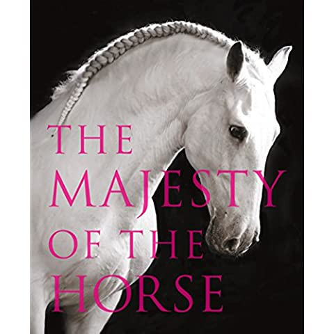 The Majesty of the Horse: An Illustrated History - Majestys Animali