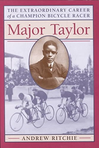 [Major Taylor: The Extraordinary Career of a Champion Bicycle Racer] (By: Andrew Ritchie) [published: May, 1996]
