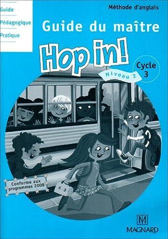 Méthode d'anglais Cycle 3 Niveau 2 Hop in! : Guide du maître (2CD audio)