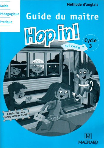 Méthode d'anglais Cycle 3 Niveau 2 Hop in! : Guide du maître (2CD audio)