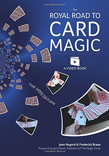 The Royal Road to Card Magic: Handy card tricks to amaze your friends now with video clip downloads por Jean Hugard