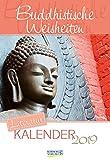 Literaturkalender Buddhistische Weisheiten 2019: Literarischer 2-Wochenkalender * 2 Wochen 1 Seite * literarische Zitate und Bilder * 16,5 x 24 cm
