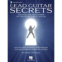 Lead Guitar Secrets Unlock The Mysteries Of Creating Great Solos Bk/Cd